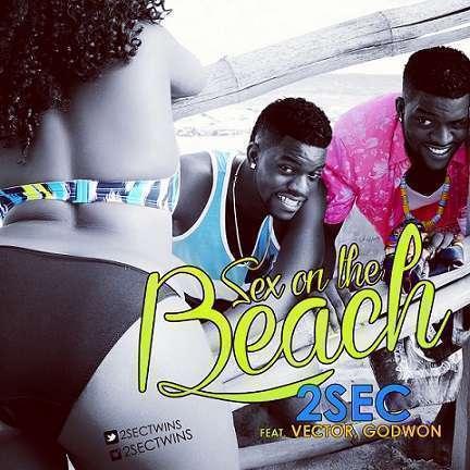 2 Sec - Sex On The Beach Ft Vector & Godwon