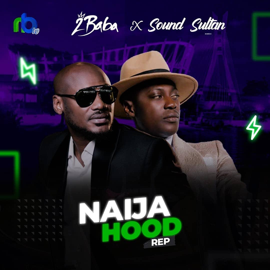 2Baba & Sound Sultan - Naija Hood Rep