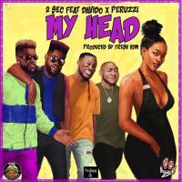 2Sec & Davido & Peruzzi - My Head (Manya)