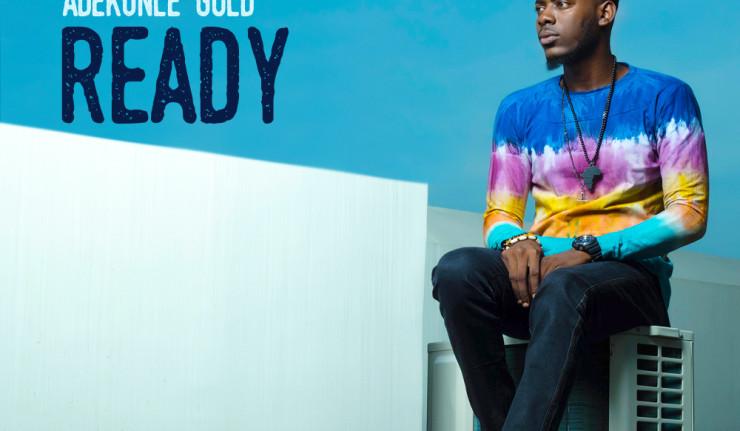 AdeKunle Gold - Ready (Prod. Pheelz)