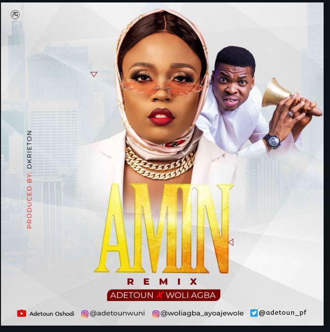 Adetoun - Amin (Remix) Ft Woli Agba