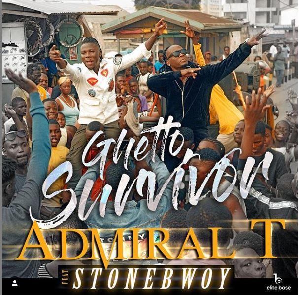 Admiral T - Ghetto Survivor Ft StoneBwoy