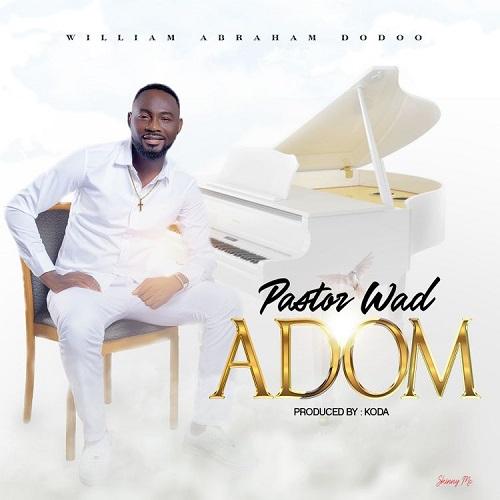 Pastor Wad - Adom ( Prod By Koda )