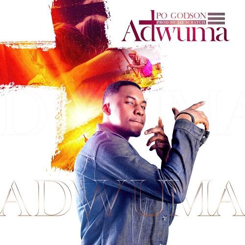 P.O Godson - Adwuma (Prod by Jay Scratch)