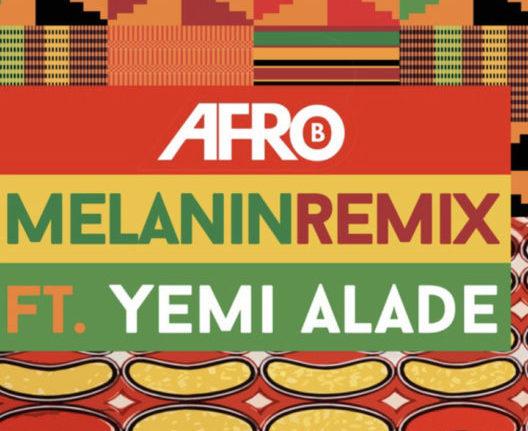 Afro B - Melanin (Remix) Ft Yemi Alade