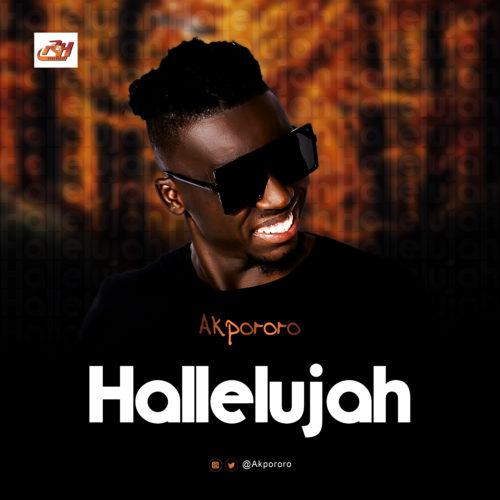 Akpororo - Hallelujah