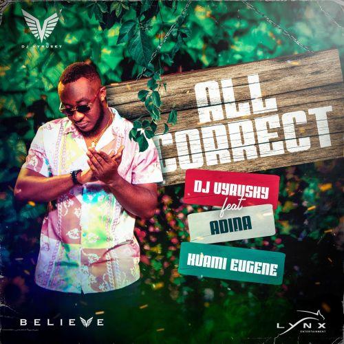 DJ Vyrusky - All Correct Ft. Kuami Eugene + Adina Thembi