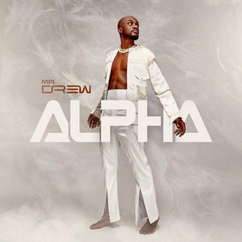 Mr Drew - Alpha (Full Album)