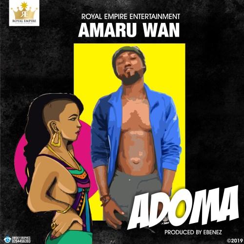Amaru Wan - Adoma (Prod. by Ebenez)