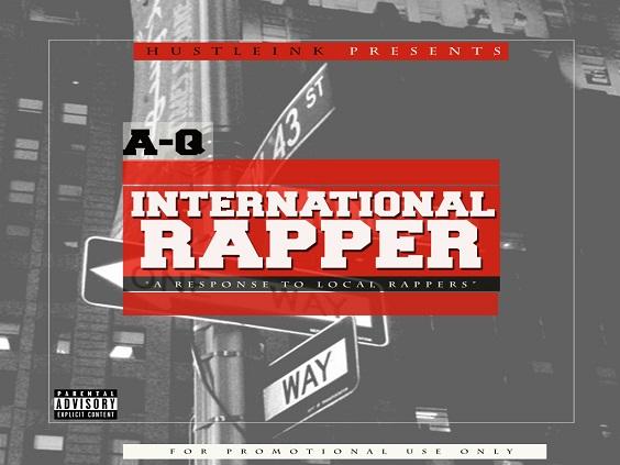 A-Q - International Rapper (Local Rappers Response)