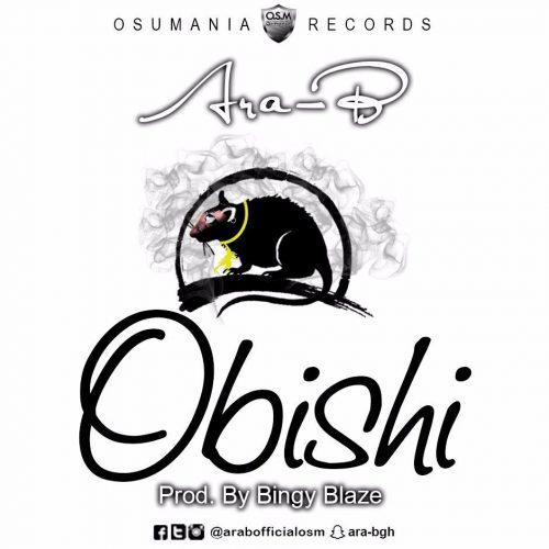 Ara-B - Obishi (Shatta Wale Diss)