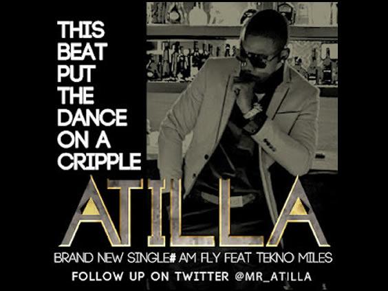 Atilla - Am Fly Ft Tekno Miles