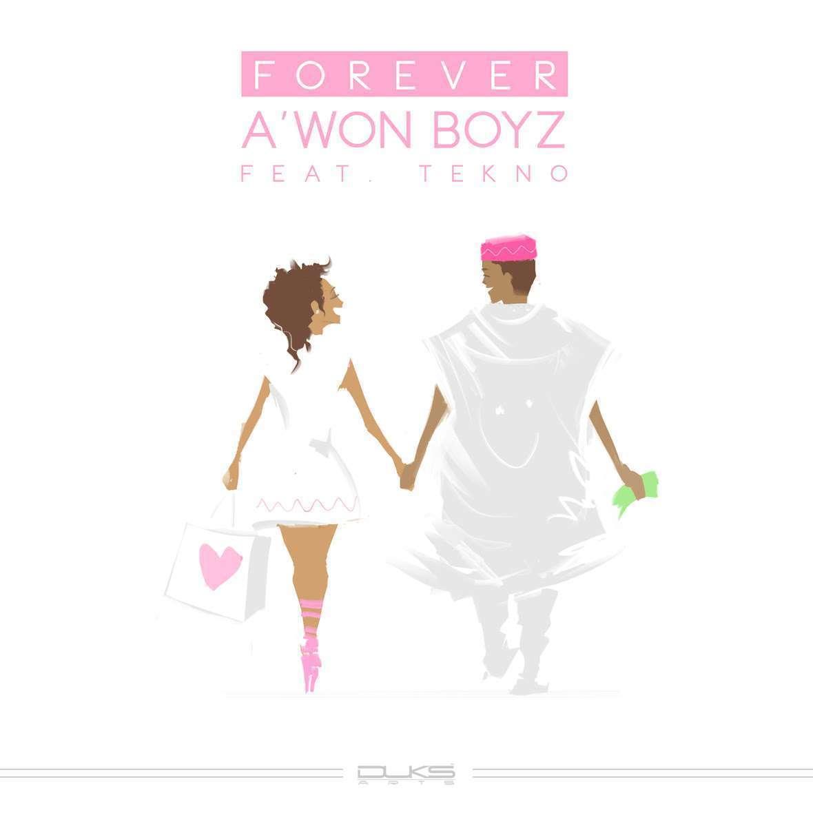 A'won Boyz - Forever Ft Tekno
