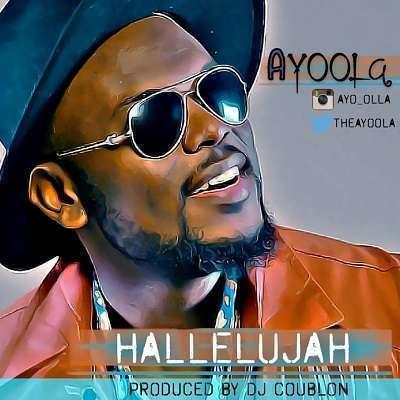 Ayoola - Hallelujah (Prod. by DJ Coublon)