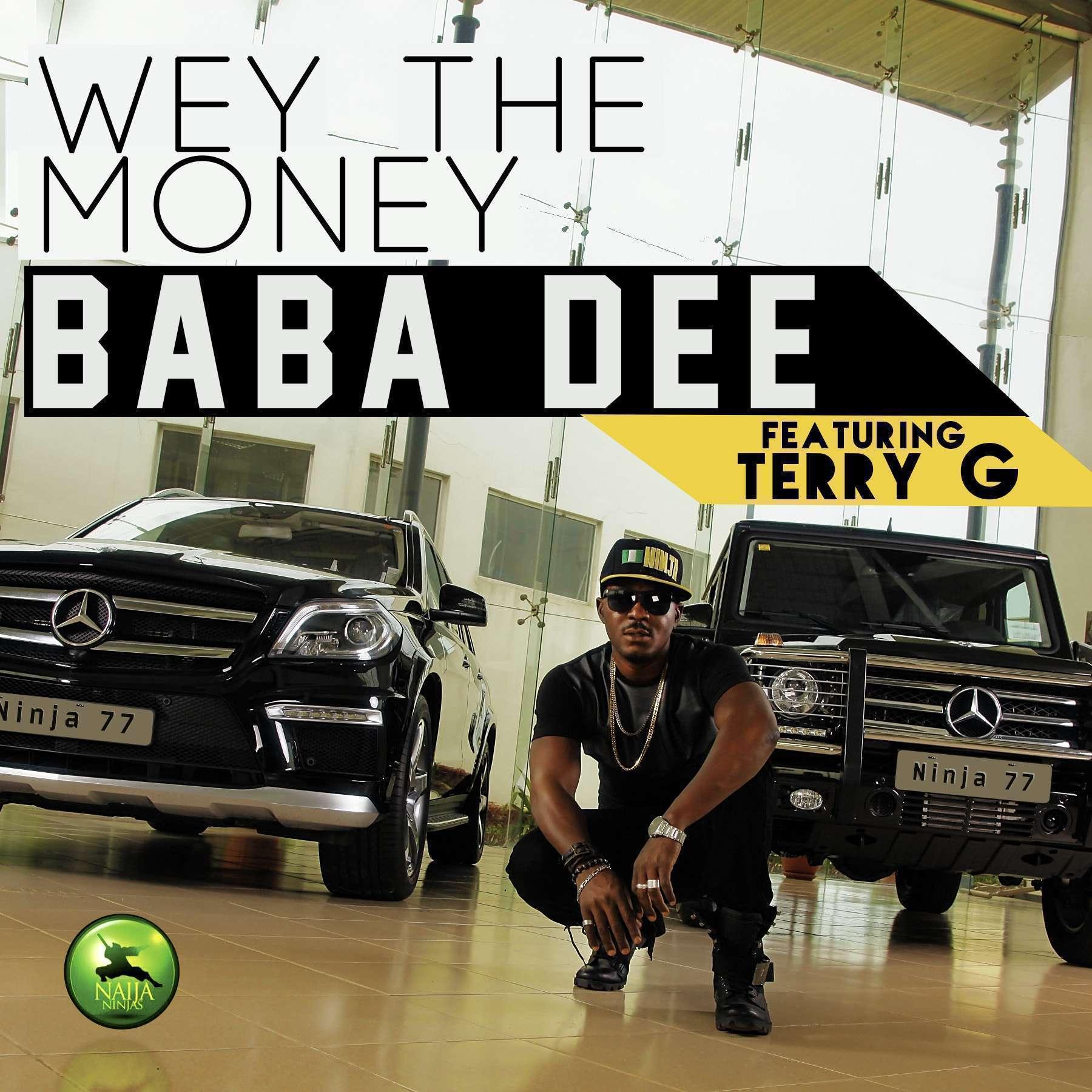 Baba Dee - Wey The Money Ft Terry G