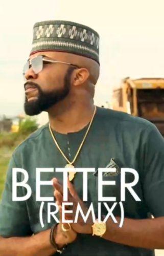 Banky W - Better (Remix) Ft Tekno