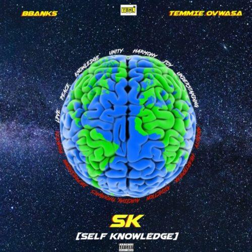 BBanks & Temmie Ovwasa - Self Knowledge (SK)