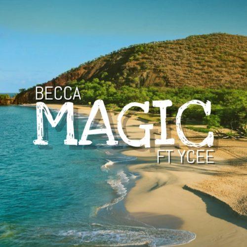 Becca - Magic Ft Ycee (Prod. By Adey)