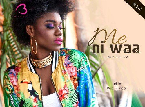 Becca - Me ni Waa (Prod By Richie)