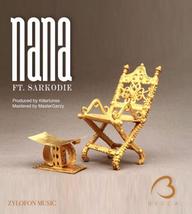 Becca - Nana Ft Sarkodie (Prod. by Killertunes)