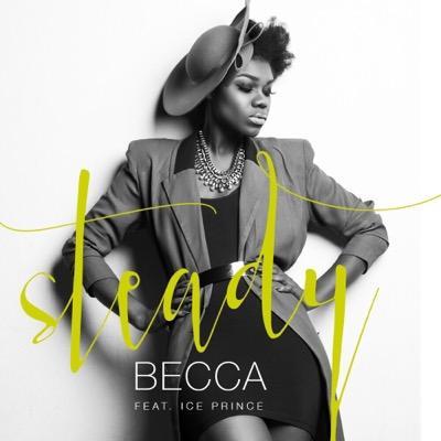 Becca - Steady Ft Ice Prince