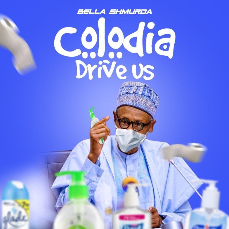 Bella Shmurda - Colodia Drive Us