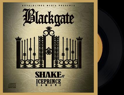 Blackgate - Shake Ft Ice Prince (Prod by Dapiano)