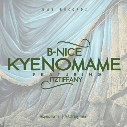 B-Nice - Kyenomame Ft Itz Tiffany