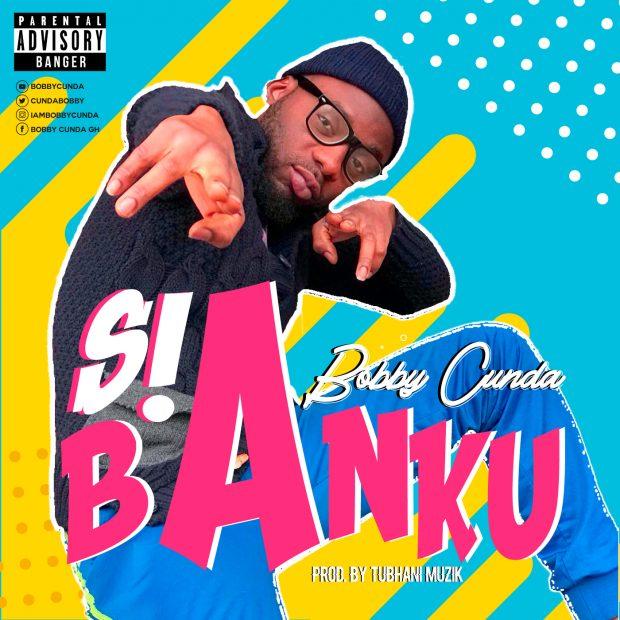 Bobby Cunda - Sia Banku (Prod. by TubhaniMuzik)