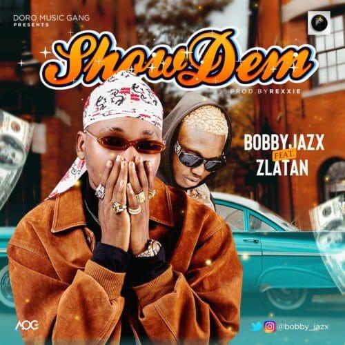 Bobby Jazx - Show Dem Ft Zlatan (Prod. By Rexxie)