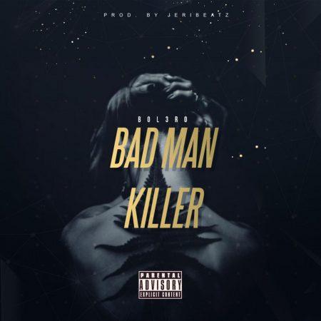 Bol3ro - Bad Man Killer