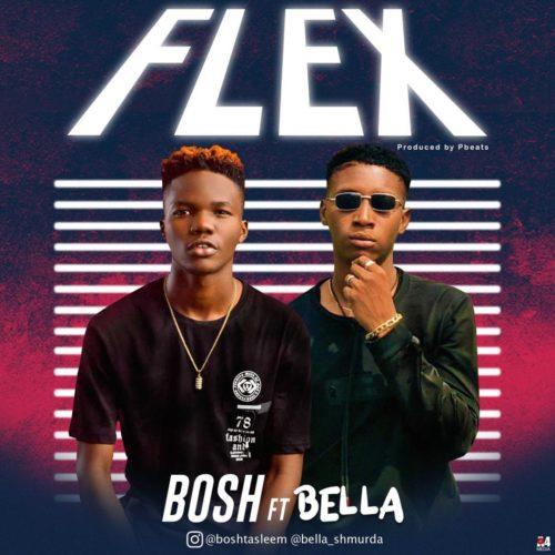 Bosh - Flex Ft Bella Shmurda