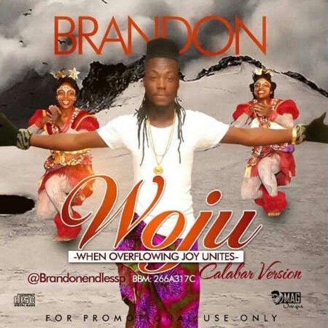Brandon - Woju [Calabar Version] (Kiss Daniel's Cover)