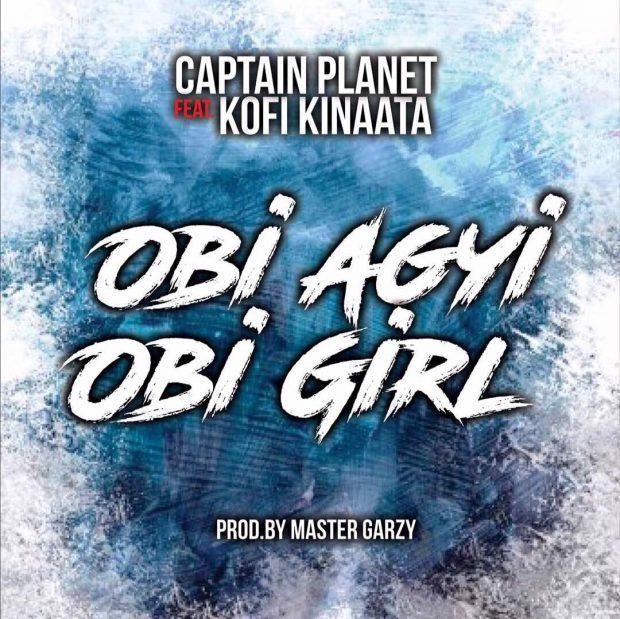 Captain Planet (4X4) - Obi Agyi Obi Girl Ft Kofi Kinaata (Prod By Mix Master Garzy)