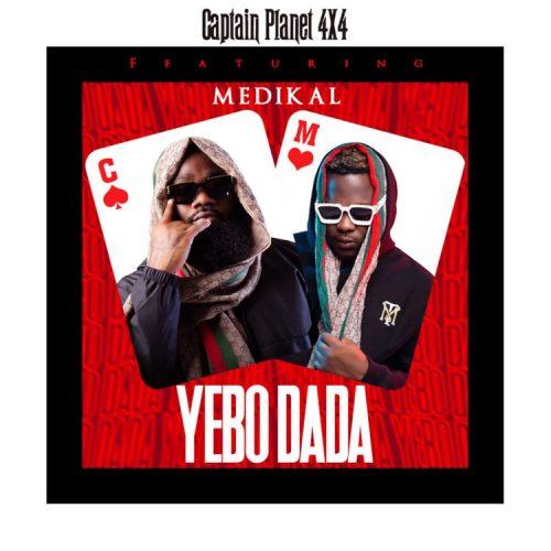 Captain Planet (4X4) - Yebo Dada Ft Medikal