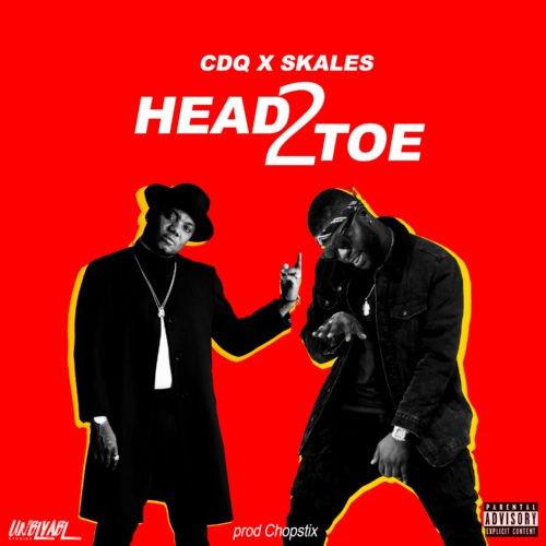 CDQ & Skales - Head2Toe (Prod. By Chopstix)
