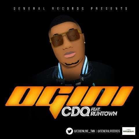 CDQ - Ogini (Prod. by Masterkraft) Ft Runtown