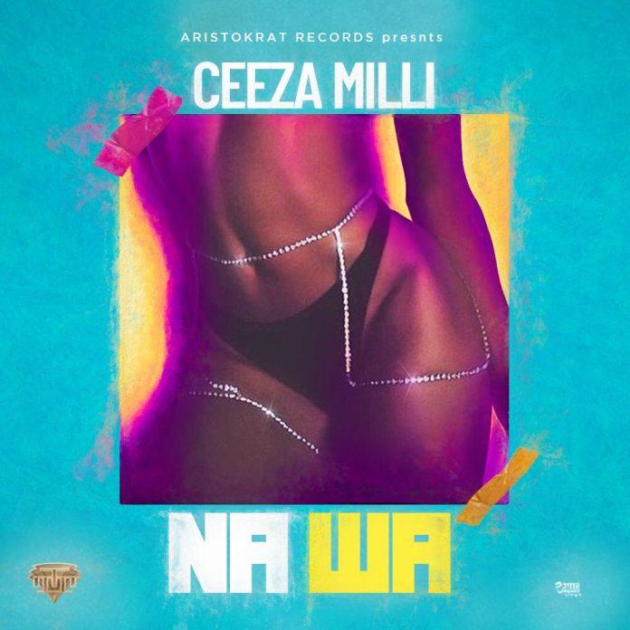 Ceeza Milli - Na Wa