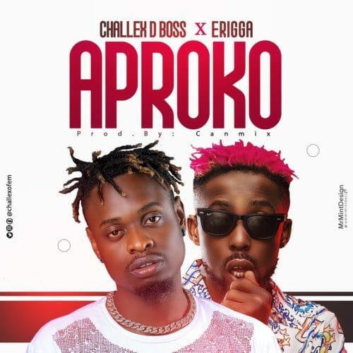 Challex D Boss - Aproko Remix Ft Erigga