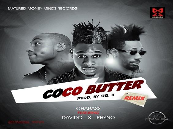 Charass - Coco Butter Remix Ft Davido & Phyno