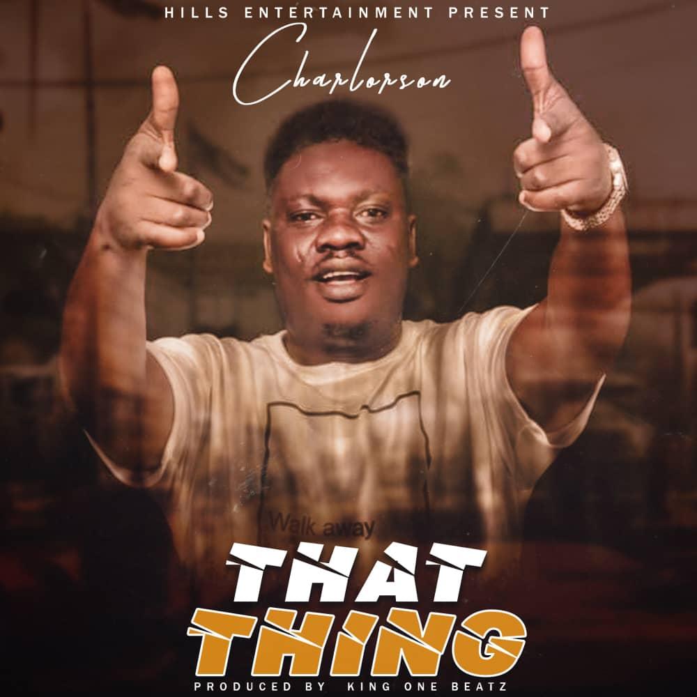 Charlorson - That Thing