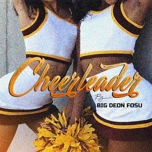 Big Deon Fosu - Cheerleader