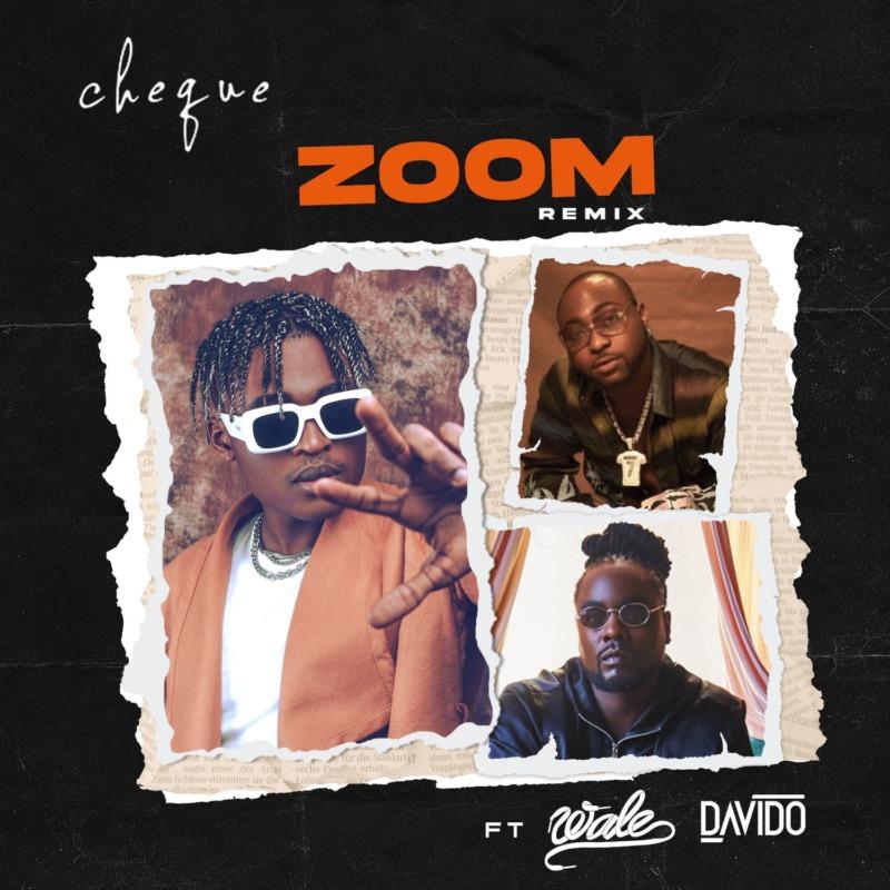 Cheque - Zoom (Remix) Ft Wale & Davido