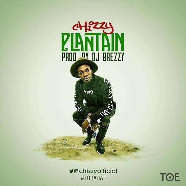 Chizzy - Plantain (Prod. by DJ Breezy)