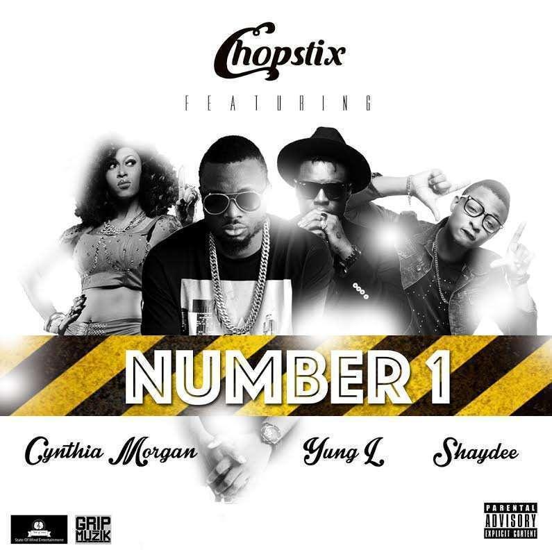 Chopstix - Number 1 Ft Cynthia Morgan & Yung L & Shaydee