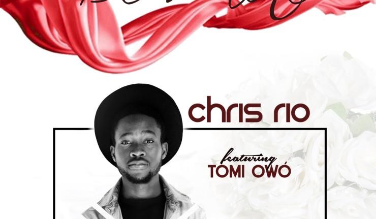 Chris Rio - Be Mine Ft Tomi Owo