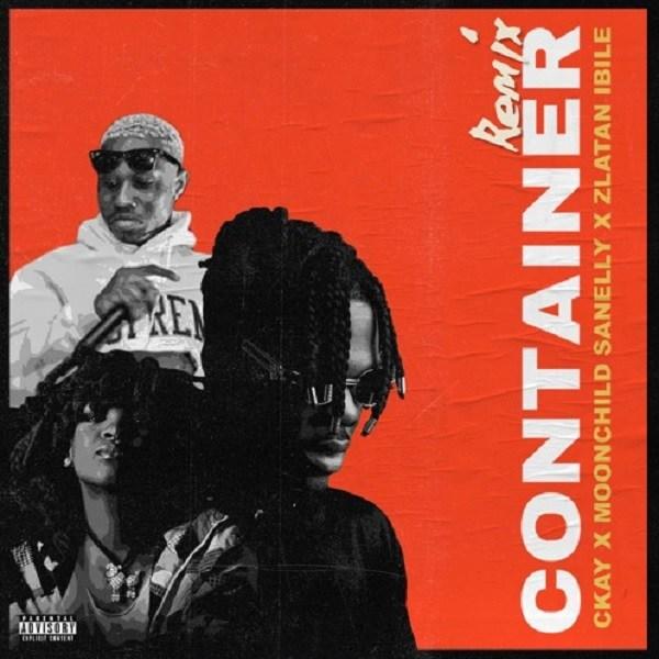 CKay - Container (Remix) Ft Moonchild Sanelly & Zlatan