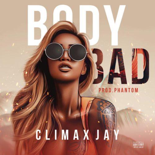 Climax Jay - Body Bad
