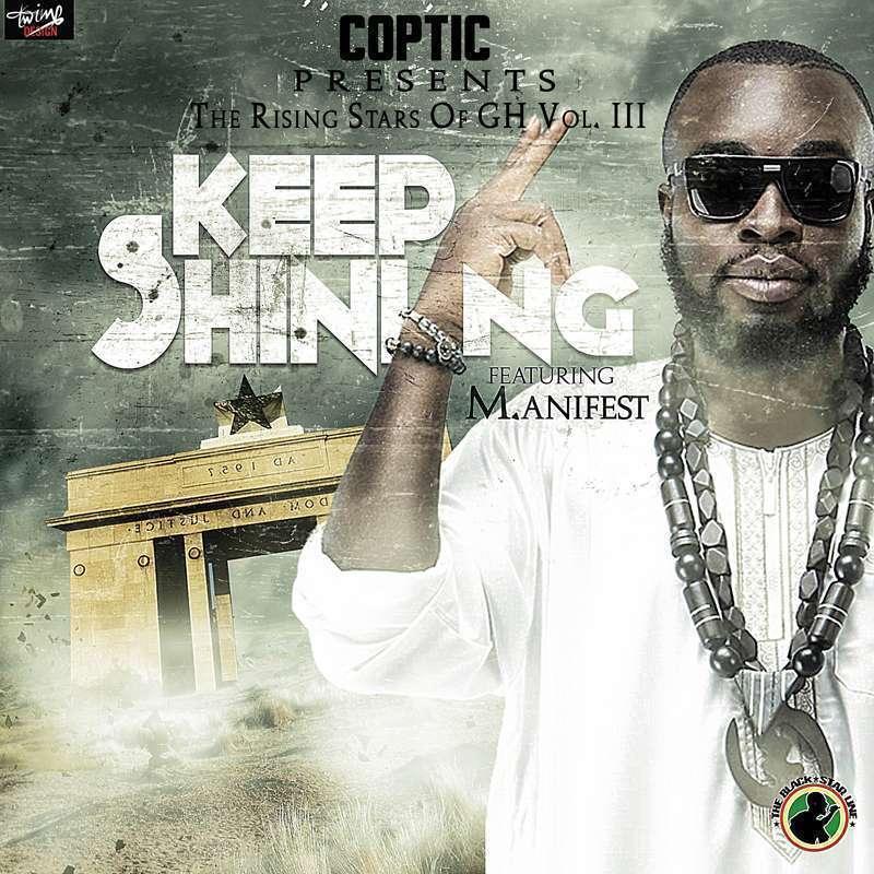 Coptic Presents - Keep Shining Ft M.anifest