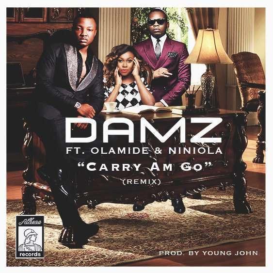 Damz - Carry Am Go (Remix) (Prod. by Young John) Ft Olamide & Niniola
